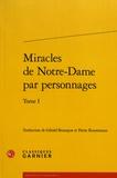 Anonyme - Miracles de Notre-Dame par personnages - Tome 1.