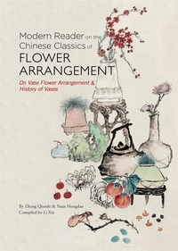 Anonyme - Modern reader on the chinese classics of flower arrangement.