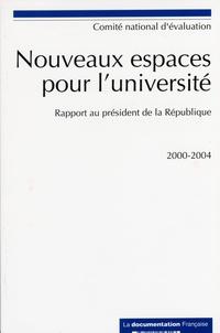 Anonyme - Nouveaux espaces pour l'université - Rapport au président de la République 2000-2004.