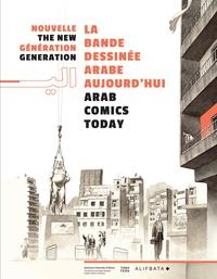 Anonyme - Nouvelle génération : la bande dessinée arabe aujourd'hui/arab comics today.