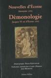 Anonyme et  Jacques VI roi d'Ecosse - Nouvelles d'Ecosse suivies de Démonologie.