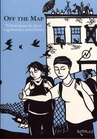 Anonyme - Off the Map - Tribulations de deux vagabondes anarchistes.