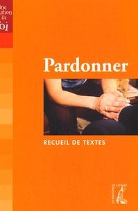 Anonyme - Pardonner - Recueil de textes.