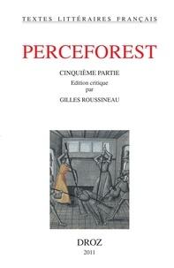 Anonyme - Perceforest - Cinquième partie, 2 volumes.