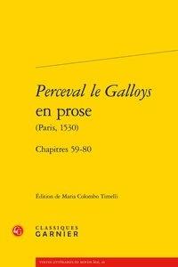 Anonyme - Perceval le Galloys en prose (Paris, 1530) - Chapitres 59-80.