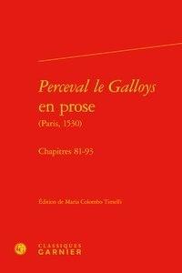 Anonyme et Maria Colombo Timelli - Perceval le Galloys en prose (Paris, 1530) - Chapitres 81-93.
