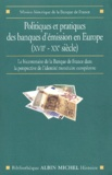 Anonyme - Politiques et pratiques des banques d'émission en Europe (XVIIème - XXème siècle) - Le bicentenaire de la Banque de France dans la perspective de l'identité monétaire européenne.
