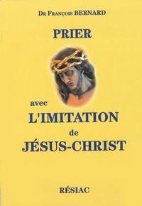 Anonyme - Prier avec l'imitation de Jésus-Christ.