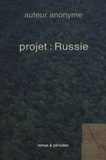 Anonyme - Projet : Russie.