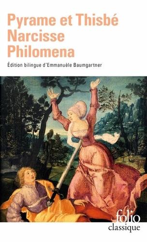 Anonyme - Pyrame et Thisbé, Narcisse, Philomena - Trois récits du XIIe siècle.