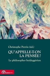 Anonyme - Qu'appelle-t-on la pensée ? Le philosopher Heideggerien.