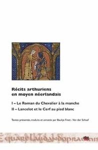Anonyme - Récits arthuriens en moyen néerlandais - Le Roman du Chevalier à la manche ; Lancelot et le Cerf au pied blanc.