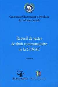 Anonyme - Recueil de textes de droit communautaire de la CEMAC.