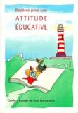 Anonyme - Repères pour une attitude éducative - Guide à l'usage de tous les parents.