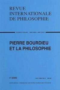 Anonyme - Revue internationale de philosophie N° 220 Juin 2002 : Pierre Bourdieu et la philosophie.