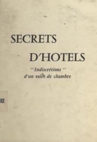 Anonyme - Secrets d'hôtels - Indiscrétions d'un valet de chambre.