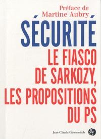 Anonyme - Sécurité : Le fiasco de Sarkozy, les propositions du PS.
