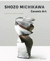 Anonyme - Shozo Michikawa: Ceramic Art.