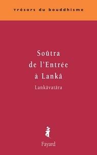 Anonyme - Soutrâ de l'entrée à Lanka.