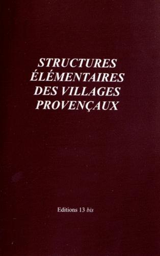 Anonyme - Structures élémentaires des villages provençaux - Contes drolatiques.