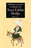 Anonyme - Sublimes paroles et idioties de Nasr Eddin Hodja.