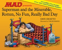 Anonyme - Superman and the miserable, horrible, no fun, really bad day.