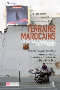 Anonyme - Terrains marocains - Sur les traces de chercheurs d'ici et d'ailleurs.
