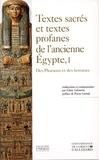 Anonyme - Textes sacrés et textes profanes de l'ancienne Egypte - Tome 1, Des pharaons et des hommes.
