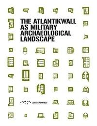 Anonyme - The atlantikwall as military aracheological landscape.