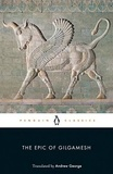Anonyme - The Epic of Gilgamesh - The Babylonian Epic Poem and Other Texts in Akkadian and Sumerian.