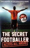 Anonyme - The Secret Footballer - Access All Areas.