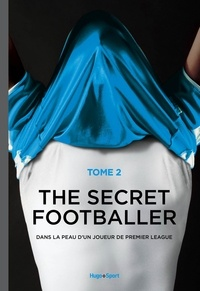 Anonyme - The secret footballer - Tome 2.