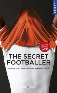The secret footballer - Dans la peau dun joueur de Premier League.pdf