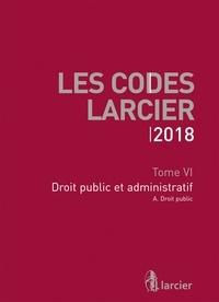 Anonyme - Tome VI. Droit public et administratif - À jour au 1er mars 2018.