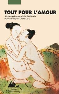 Anonyme et André Lévy - Tout pour l'amour - Récits érotiques.