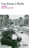 Anonyme - Une femme à Berlin - Journal 20 avril-22 juin 1945.
