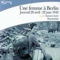 Anonyme - Une femme à Berlin - Journal 20 avril- 22 juin 1945.