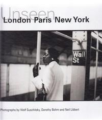 Anonyme - Unseen : London, Paris, New York.