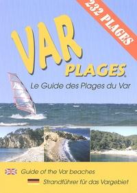 Anonyme - Var plages - Le Guide des Plages du Var, édition français-anglais-allemand.
