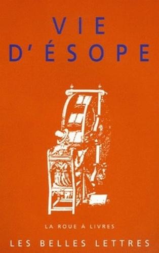 Anonyme - Vie d'Esope - Livre du philosophe Xanthos et de son esclave Esope, Du mode de vie d'Esope.