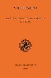 Anonyme - Vie d'Isarn - Abbé de Saint-Victor de Marseille (XIe siècle).