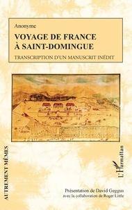 Anonyme - Voyage de France à Saint-Domingue - Transcription d'un manuscrit inédit.