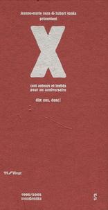 Anonyme - X : Cent auteurs pour un anniversaire - Dix ans donc !  2 volumes.