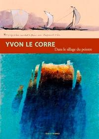 Anonyme - Yvon Le Corre - Dans le sillage du peintre.