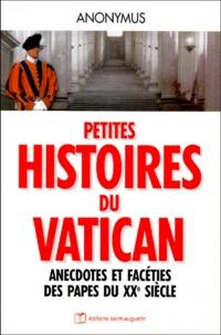 Petites histoires du vatican. Anecdotes et facéties des papes du XXeme siècle.pdf