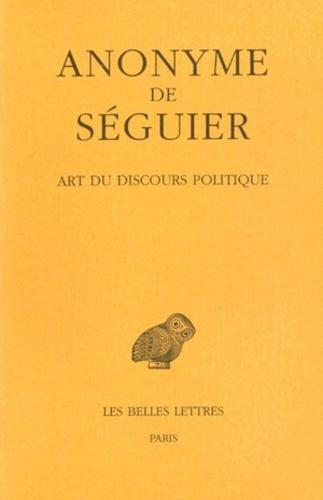 Anonymus Seguerianus - Art du discours politique.