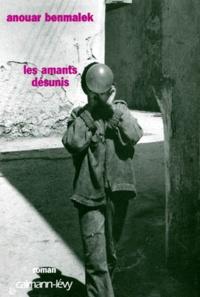 Anouar Benmalek - Les amants désunis.