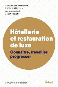 Anouche Der Sarkissian et Nathalie Veg-Sala - Hôtellerie et restauration de luxe - Connaître, travailler, progresser.