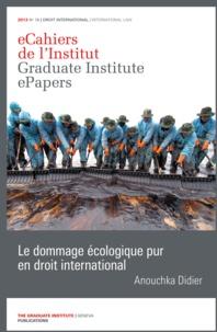 Anouchka Didier - Le dommage écologique pur en droit international.