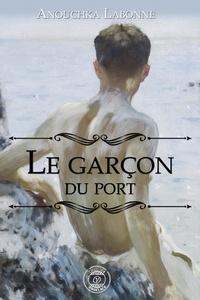 Anouchka Labonne - Le garçon du port.
